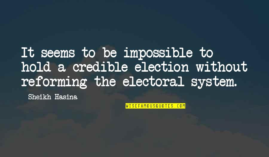 Seems Impossible Quotes By Sheikh Hasina: It seems to be impossible to hold a