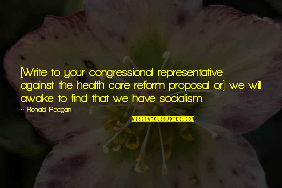 Segregation In A Raisin In The Sun Quotes By Ronald Reagan: [Write to your congressional representative against the health