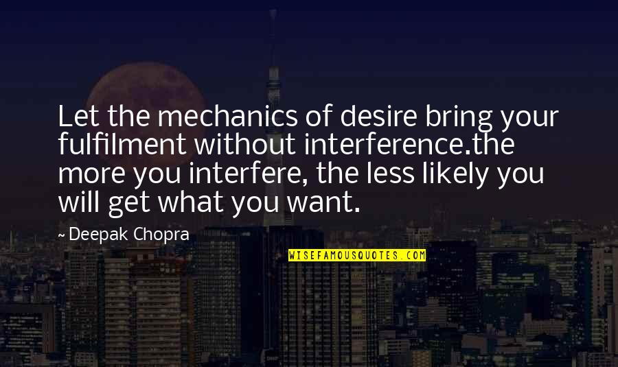 Sehwag Birthday Quotes By Deepak Chopra: Let the mechanics of desire bring your fulfilment