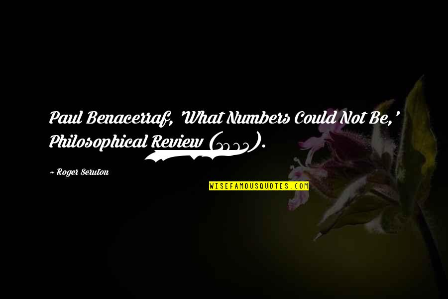 Seinfeld Death Blow Quotes By Roger Scruton: Paul Benacerraf, 'What Numbers Could Not Be,' Philosophical