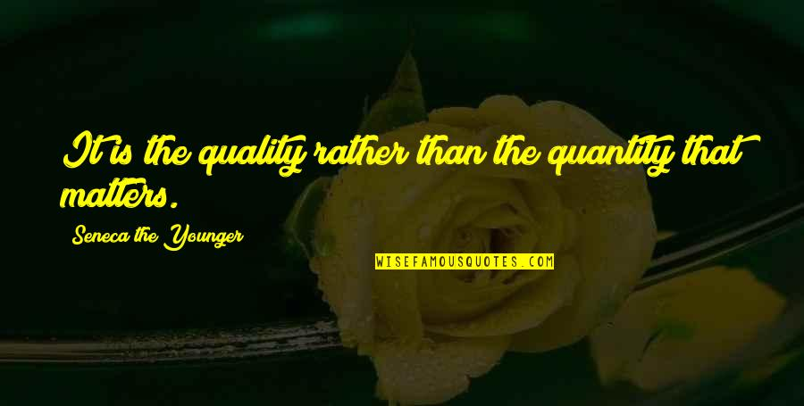 Seinfeld Episode The Wizard Quotes By Seneca The Younger: It is the quality rather than the quantity