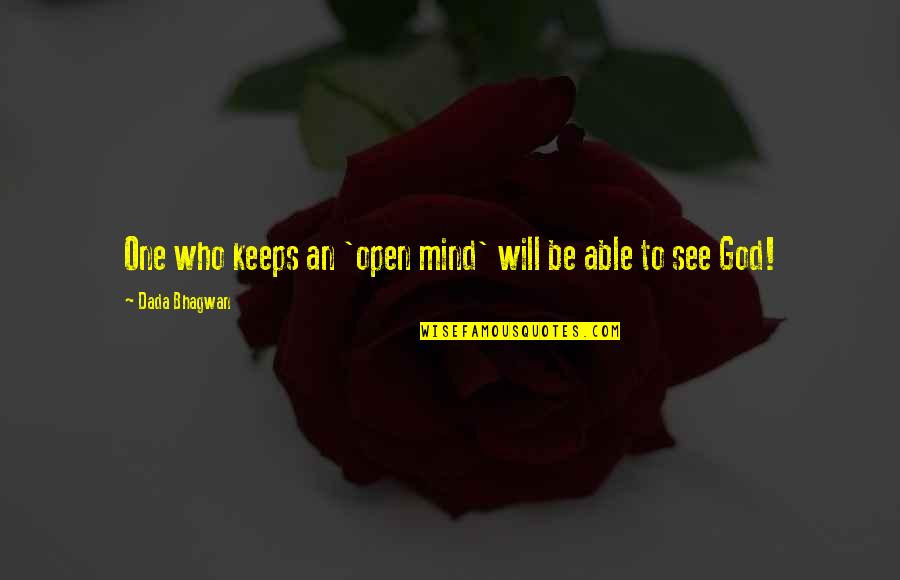 Seinfeld Kramer Quotes By Dada Bhagwan: One who keeps an 'open mind' will be