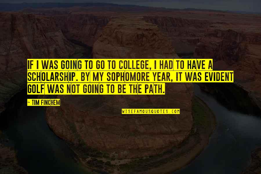 Seinfeld Kramer Quotes By Tim Finchem: If I was going to go to college,