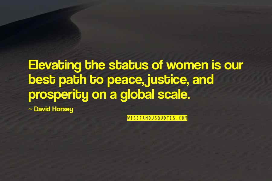 Seizing The Opportunity Quotes By David Horsey: Elevating the status of women is our best