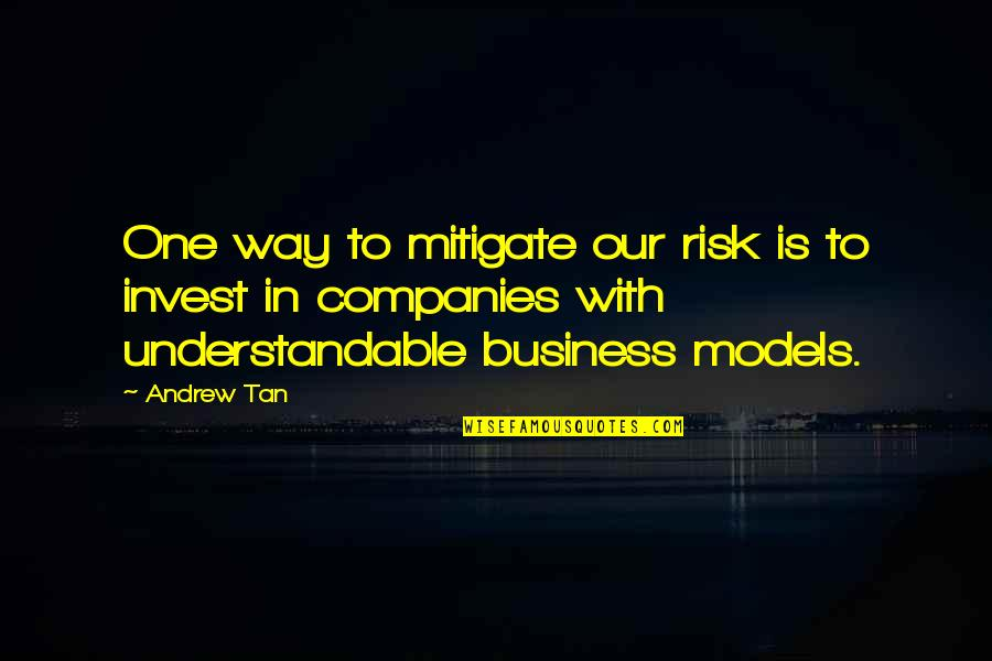 Sekito Kisen Quotes By Andrew Tan: One way to mitigate our risk is to