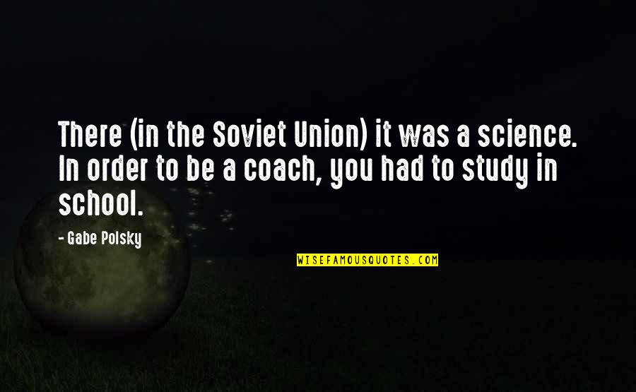 Sekito Kisen Quotes By Gabe Polsky: There (in the Soviet Union) it was a