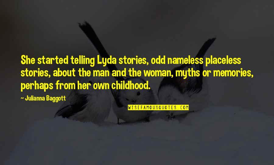 Sekito Kisen Quotes By Julianna Baggott: She started telling Lyda stories, odd nameless placeless