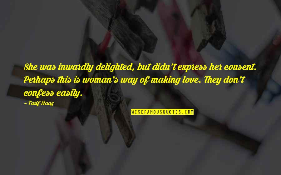 Selbstvertrauen Quotes By Tarif Naaz: She was inwardly delighted, but didn't express her