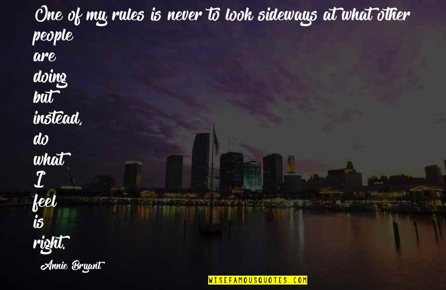 Self Affirmation Quotes By Annie Bryant: One of my rules is never to look