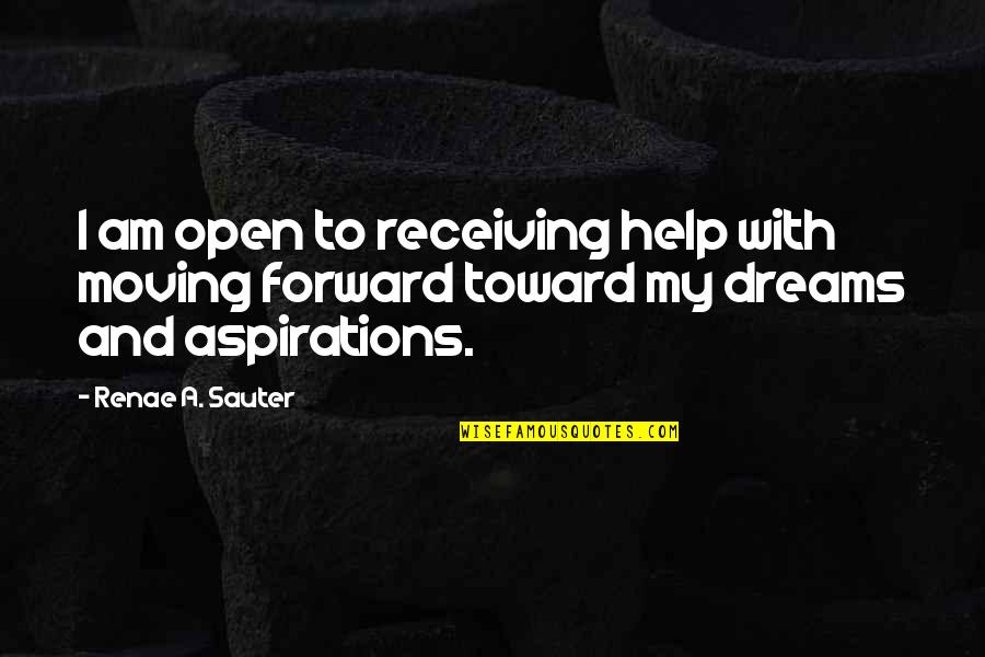 Self Affirmation Quotes By Renae A. Sauter: I am open to receiving help with moving