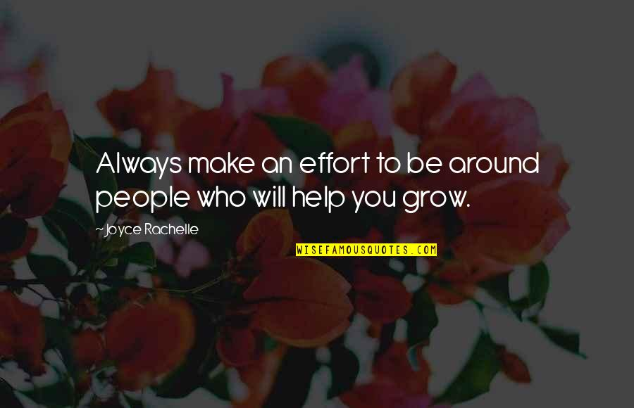 Self And Friends Quotes By Joyce Rachelle: Always make an effort to be around people