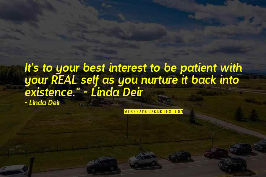 Self And Friends Quotes By Linda Deir: It's to your best interest to be patient