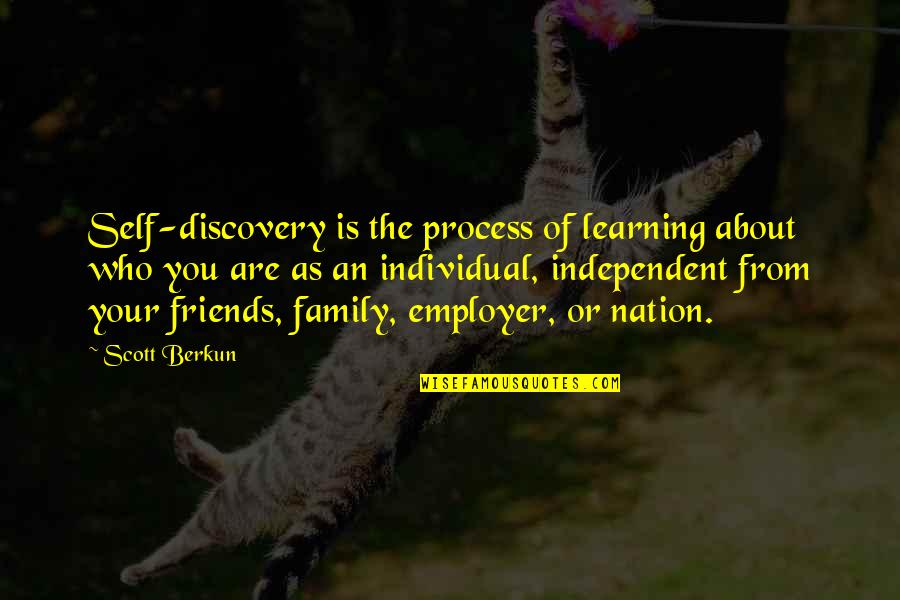 Self And Friends Quotes By Scott Berkun: Self-discovery is the process of learning about who