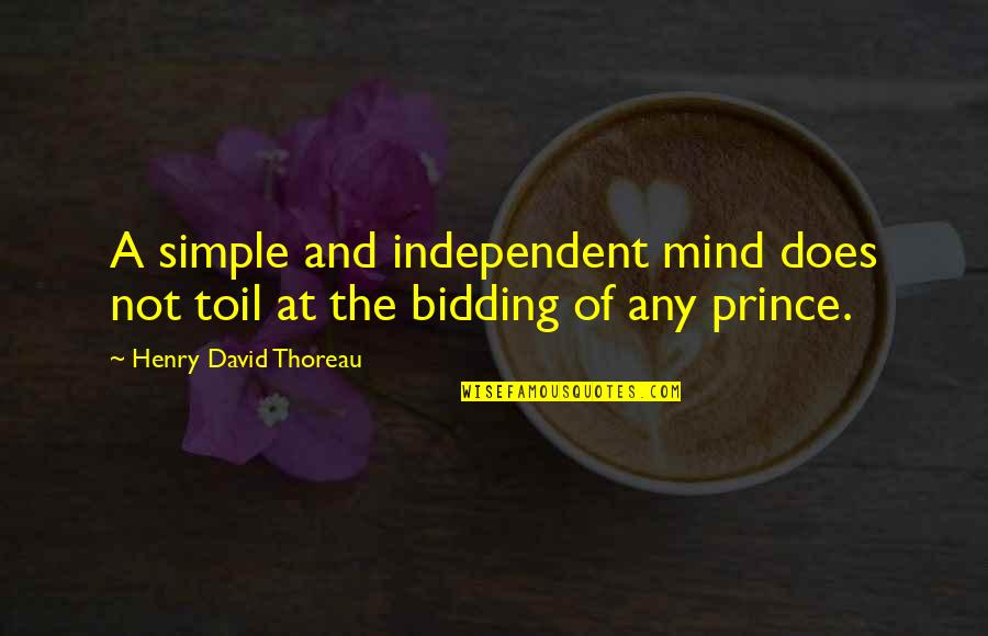 Self Confidence In Arabic Quotes By Henry David Thoreau: A simple and independent mind does not toil