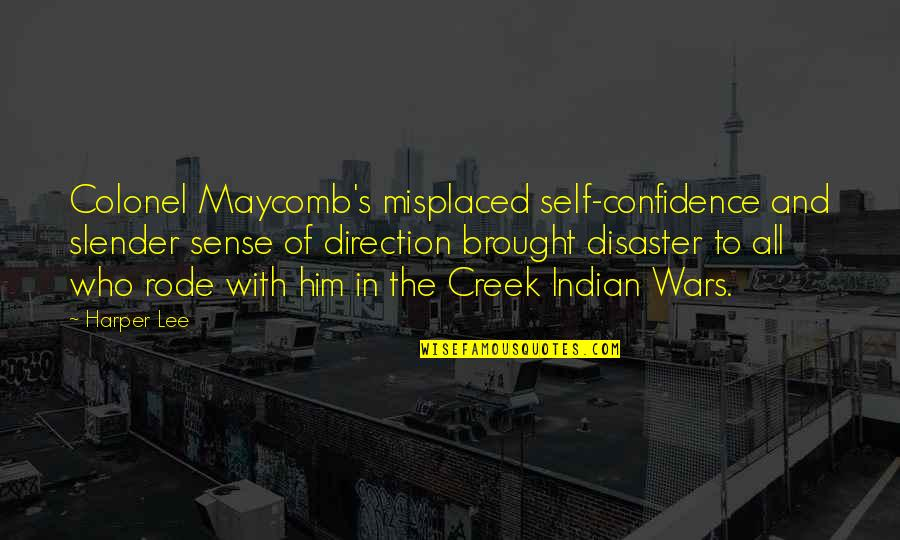 Self Confidence Quotes By Harper Lee: Colonel Maycomb's misplaced self-confidence and slender sense of