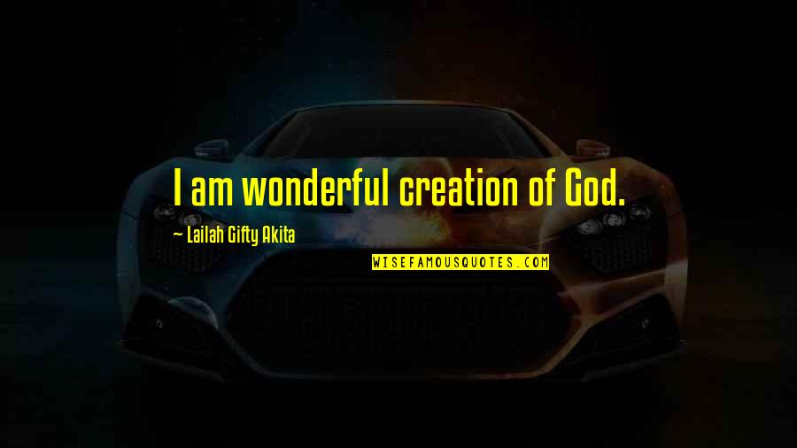 Self Confidence Quotes By Lailah Gifty Akita: I am wonderful creation of God.