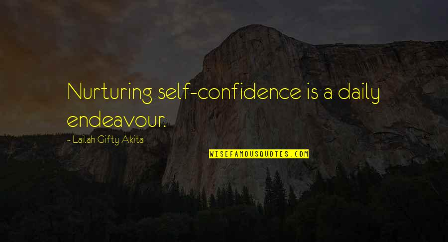 Self Confidence Quotes By Lailah Gifty Akita: Nurturing self-confidence is a daily endeavour.