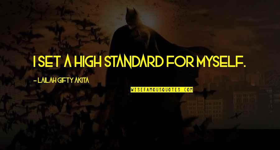 Self Confidence Quotes By Lailah Gifty Akita: I set a high standard for myself.