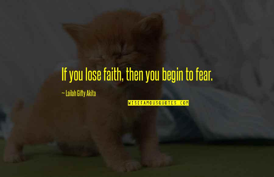 Self Confidence Quotes By Lailah Gifty Akita: If you lose faith, then you begin to