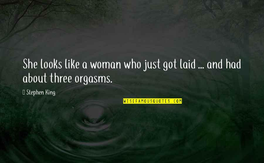 Self Congratulations Quotes By Stephen King: She looks like a woman who just got