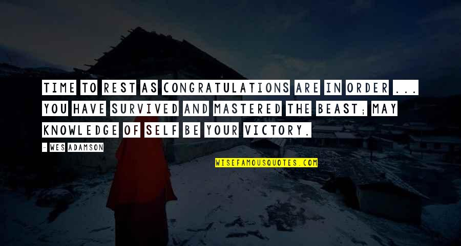 Self Congratulations Quotes By Wes Adamson: Time to rest as congratulations are in order