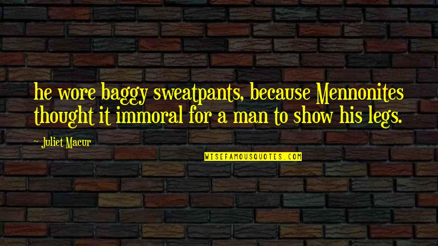 Self Employed Motivational Quotes By Juliet Macur: he wore baggy sweatpants, because Mennonites thought it