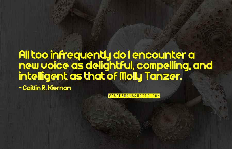 Self Esteem From The Bible Quotes By Caitlin R. Kiernan: All too infrequently do I encounter a new