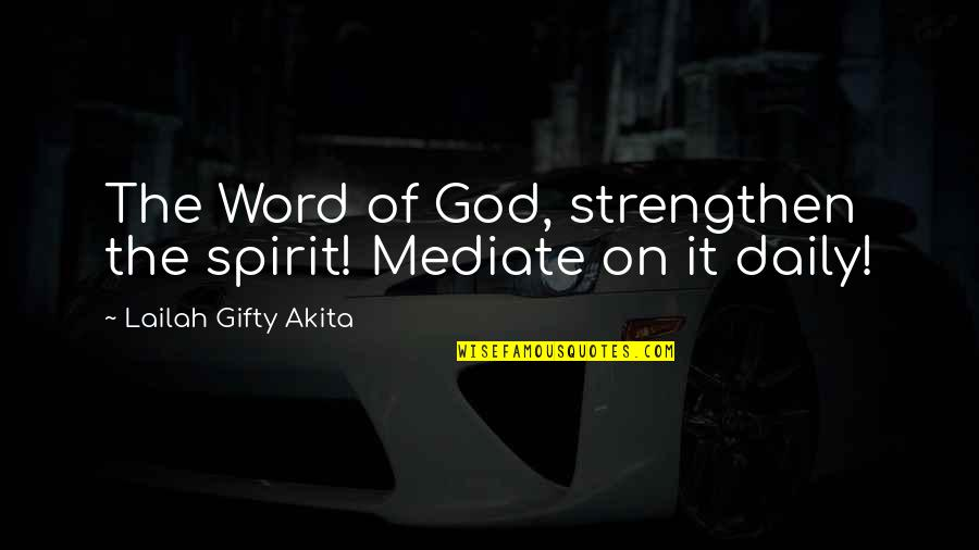 Self Esteem From The Bible Quotes By Lailah Gifty Akita: The Word of God, strengthen the spirit! Mediate