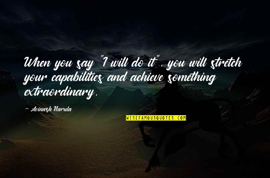 """Self Improvement Success Quotes By Avinash Narula: When you say """"I will do it"""", you"""