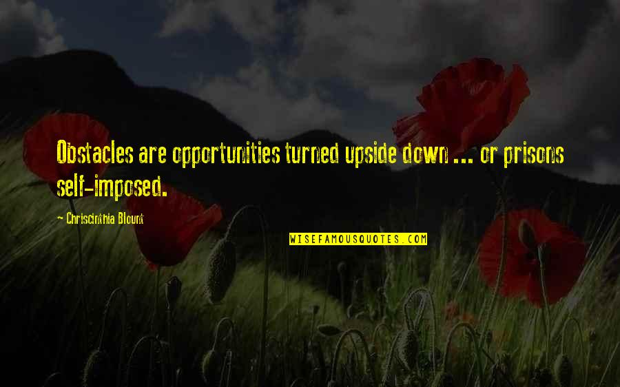 Self Improvement Success Quotes By Chriscinthia Blount: Obstacles are opportunities turned upside down ... or