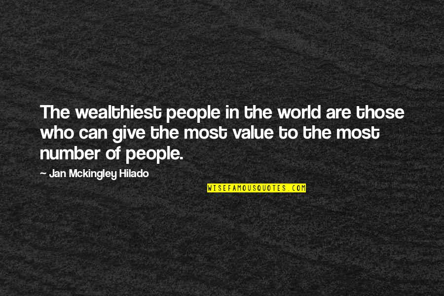Self Improvement Success Quotes By Jan Mckingley Hilado: The wealthiest people in the world are those