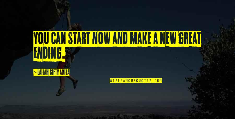 Self Improvement Success Quotes By Lailah Gifty Akita: You can start now and make a new