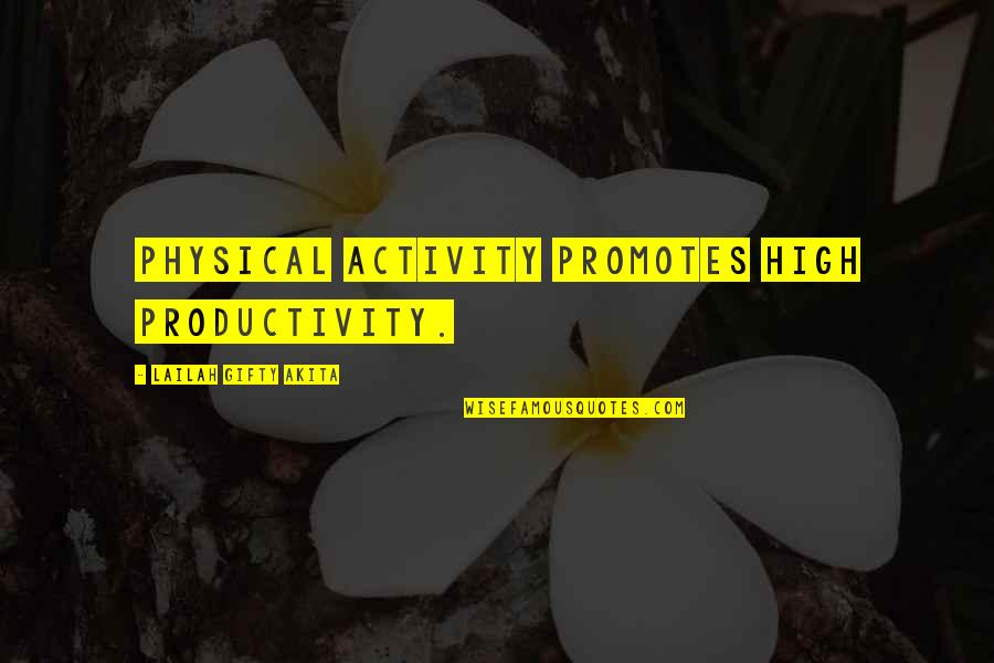 Self Motivation In Sports Quotes By Lailah Gifty Akita: Physical activity promotes high productivity.