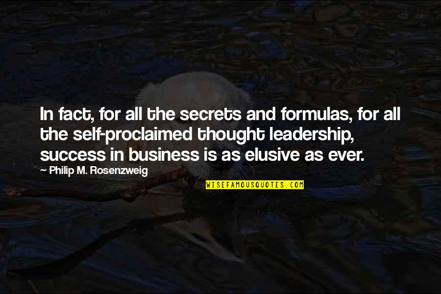 Self Proclaimed Quotes By Philip M. Rosenzweig: In fact, for all the secrets and formulas,