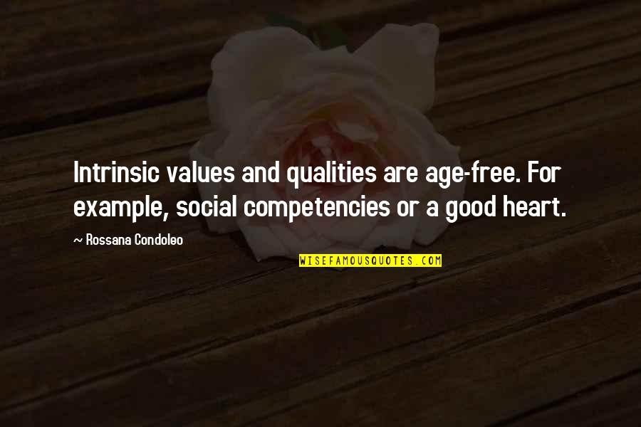 Self Qualities Quotes By Rossana Condoleo: Intrinsic values and qualities are age-free. For example,