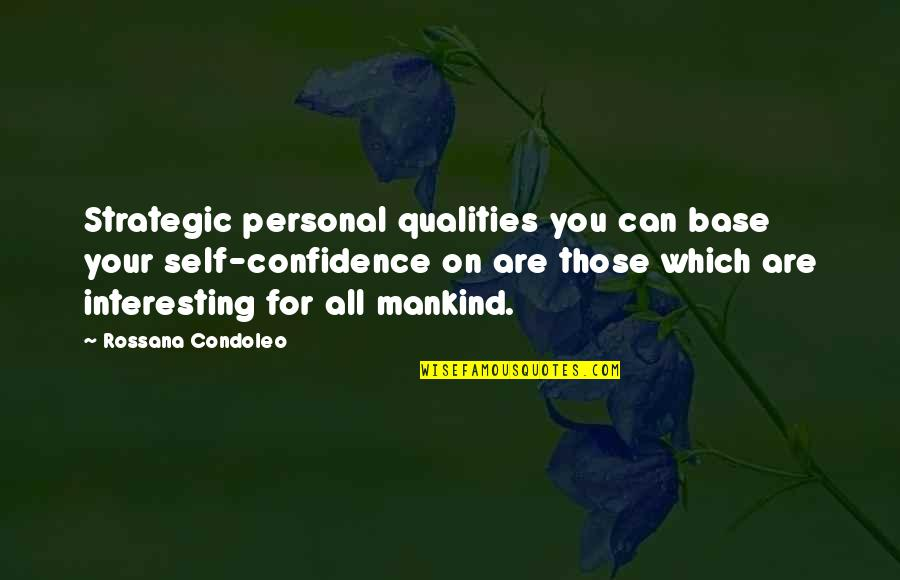 Self Qualities Quotes By Rossana Condoleo: Strategic personal qualities you can base your self-confidence