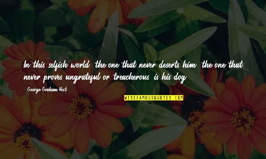 Selfish And Ungrateful Quotes Top 15 Famous Quotes About Selfish