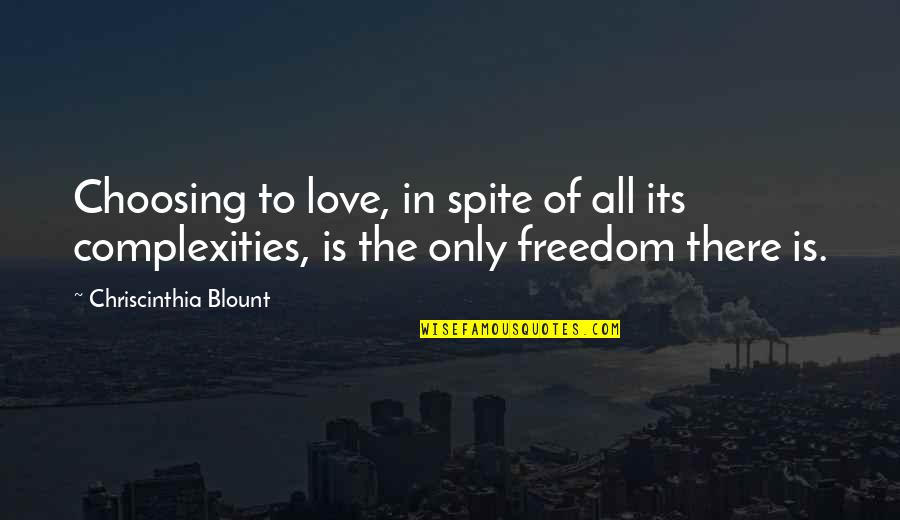 Sellars Quotes By Chriscinthia Blount: Choosing to love, in spite of all its
