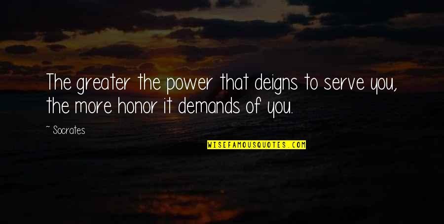 Selosa Love Quotes By Socrates: The greater the power that deigns to serve