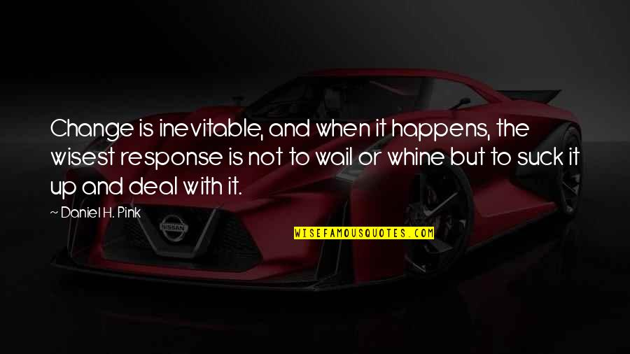 Sempre Redemption Quotes By Daniel H. Pink: Change is inevitable, and when it happens, the