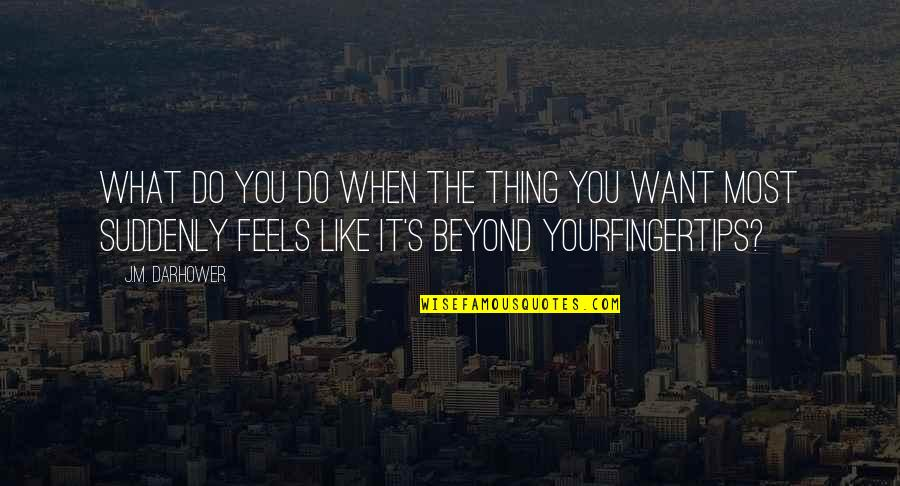 Sempre Redemption Quotes By J.M. Darhower: What do you do when the thing you