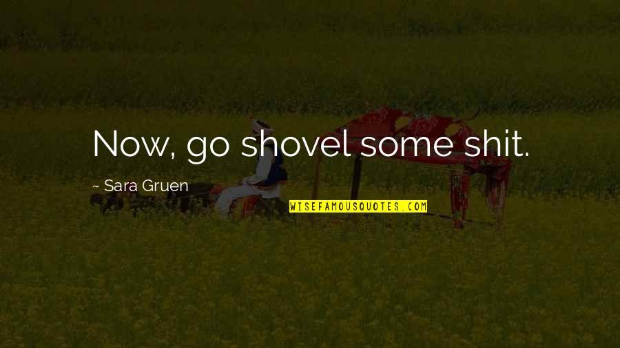Sempre Redemption Quotes By Sara Gruen: Now, go shovel some shit.