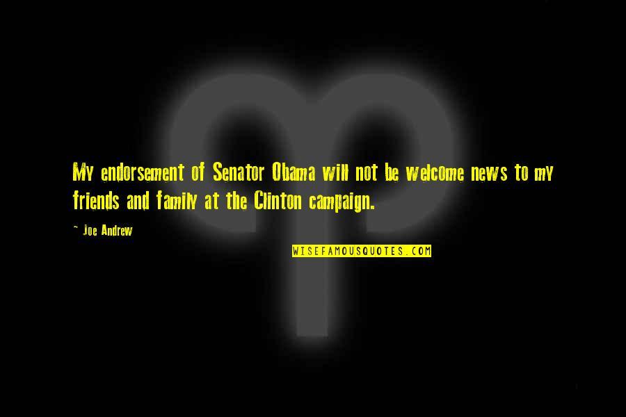 Senator Obama Quotes By Joe Andrew: My endorsement of Senator Obama will not be
