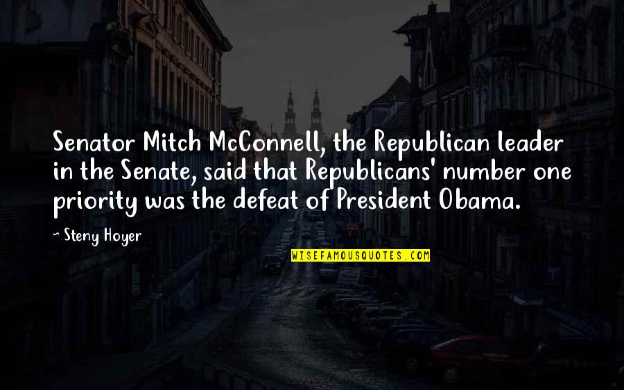 Senator Obama Quotes By Steny Hoyer: Senator Mitch McConnell, the Republican leader in the