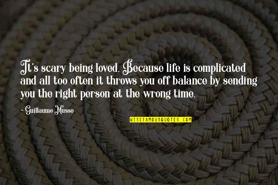 Sending Some Love Quotes By Guillaume Musso: It's scary being loved. Because life is complicated