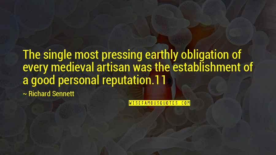 Sennett Quotes By Richard Sennett: The single most pressing earthly obligation of every