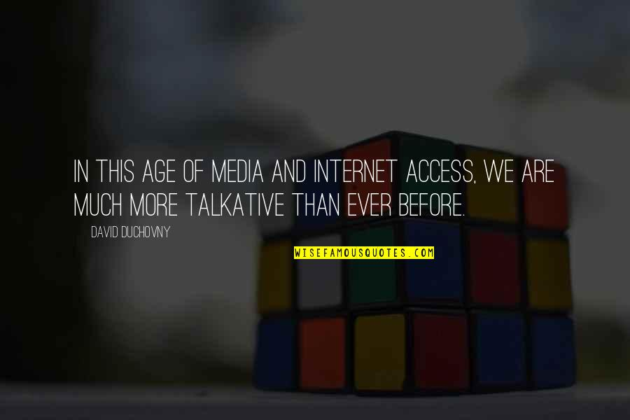 Sensationalism's Quotes By David Duchovny: In this age of media and Internet access,