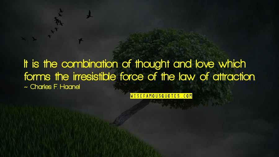 Sensato Del Patio Quotes By Charles F. Haanel: It is the combination of thought and love