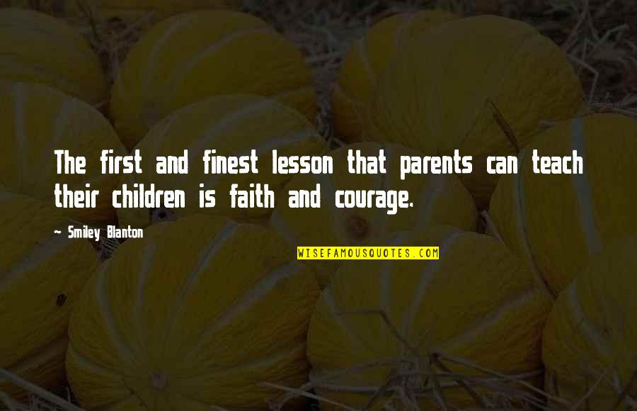 Sensato Del Patio Quotes By Smiley Blanton: The first and finest lesson that parents can