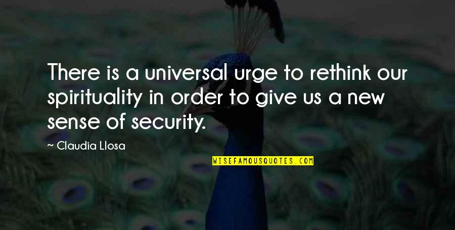 Sense Of Security Quotes By Claudia Llosa: There is a universal urge to rethink our